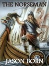 The Norseman - Jason Born