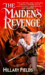 The Maiden's Revenge - Hillary Fields