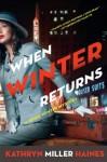 When Winter Returns - Kathryn Miller Haines