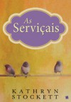 As Serviçais - Kathryn Stockett, Fernanda Semedo