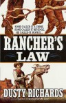 Rancher's Law: Some Called It A Crime. Some Called It Revenge. He Called It Justice... - Dusty Richards