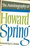 The Autobiography Of Howard Spring - Howard Spring