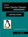 Writing Linux Device Drivers: Lab Solutions: A Guide With Exercises - Jerry Cooperstein