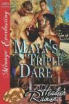 Maya's Triple Dare [Divine Creek Ranch 6] (Siren Publishing Menage Everlasting) - Heather Rainier