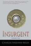 Insurgent (Episode 1) (America's Future) - Charles Sheehan-Miles