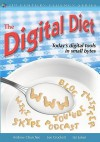 The Digital Diet: Today's Digital Tools in Small Bytes - Andrew Churches, Ian Jukes, Lee Crockett
