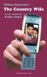 The Country Wife - William Wycherley, Tanika Gupta