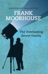 The Everlasting Secret Family - Frank Moorhouse