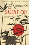 The Silent Cry - Kenzaburō Ōe, John Bester
