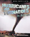 Hurricanes and Tornadoes in Action - Louise Spilsbury