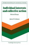 Individual Interests and Collective Action: Studies in Rationality and Social Change - James S. Coleman
