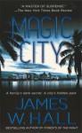 Magic City: A Novel (Thorn Mysteries) - James W. Hall