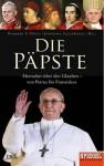 Die Päpste - Herrscher über den Glauben - von Petrus bis Franziskus - Norbert F. Pötzl | Johannes Saltzwedel (Hg.)