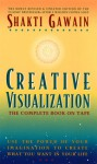 Creative Visualization: The Complete Book on Tape (Audio) - Shakti Gawain