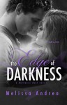 The Edge of Darkness - Melissa Andrea
