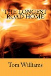 The Longest Road Home - Tom Williams