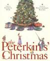 The Peterkins' Christmas - Elizabeth Spurr, Wendy Anderson Halperin, Lucretia P. Hale