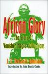 African Glory: The Story of Vanished Negro Civilizations - J. C. Degraft-Johnson, John Henrik Clarke, W. Paul Coates