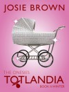 Totlandia: The Onesies, Book 2 - Josie Brown