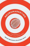 Neuromarketing: Understanding the Buy Buttons in Your Customer's Brain - Patrick Renvoise, Christophe Morin