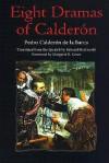 Eight Dramas of Calderon - Pedro Calderón de la Barca, Edward FitzGerald
