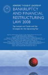 Bankruptcy and Financial Restructuring Law 2008: Top Lawyers on Trends and Key Strategies for the Upcoming Year - Aspatore Books