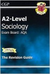 Sociology: A2-Level: Exam Board: AQA: The Revision Guide - Richard Parsons