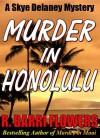 MURDER IN HONOLULU: A Skye Delaney Mystery - R. Barri Flowers