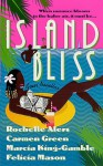 Island Bliss: Four Novellas - Rochelle Alers, Carmen Green, Marcia King-Gamble