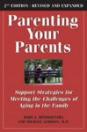 Parenting Your Parents: Support Strategies for Meeting the Challenge of Aging in the Family - Bart J Mindszenthy, Michael Gordon