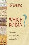 Which Koran?: Variants, Manuscripts, And The Influence Of Pre Islamic Poetry - Ibn Warraq