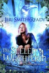 die Seelenwächterin: Im Zeichen der Krähe 1 (German Edition) - Jeri Smith-Ready, Justine Kapeller
