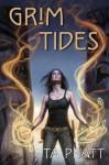 Grim Tides (Marla Mason) - T.A. Pratt, Tim Pratt