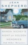 Wanda Hickey's Night of Golden Memories: And Other Disasters - Jean Shepherd