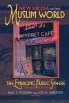 New Media in the Muslim World: The Emerging Public Sphere - Dale F. Eickelman, Mark Tessler