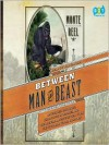 Between Man and Beast: An Unlikely Explorer, the Evolution Debates, and the African Adventure that Took the Victorian World By Storm (Audio) - Monte Reel