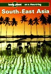 Lonely Planet: Southeast Asia on a shoestring - Peter Turner, Joe Cummings, Hugh Finlay, James Lyon, Lonely Planet