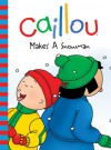 Caillou: Makes a Snowman - CINAR Animation