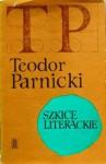 Szkice literackie - Teodor Parnicki
