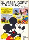Gli anni ruggenti di topolino - Walt Disney Company, Floyd Gottfredson, Ted Osborne, Bill Wright, Merrill De Maris, Mario Gentilini, Oreste Del Buono
