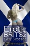 Erotic Brits 2: Sexy Scotland - Jacqueline Applebee