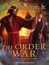 The Order War - L.E. Modesitt Jr., Kirby Heyborne