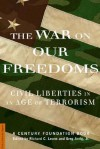 The War On Our Freedoms: Civil Liberties In An Age Of Terrorism - Richard C. Leone