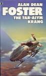 The Tar-Aiym Krang (Pip & Flinx Adventures, #1) - Alan Dean Foster