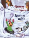 Iguanas in the Snow/Iguanas en la nieve: And Other Winter Poems/Y otros poemas de invierno - Francisco X. Alarcón, Maya Christina Gonzalez