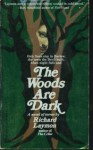 The Woods Are Dark - Richard Laymon