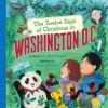 The Twelve Days of Christmas in Washington, D.C. (Twelve Days of Christmas, State By State) - Candice F. Ransom, Sarah Hollander