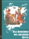 Das Geheimnis des goldenen Hutes - Alexander Melentjewitsch Wolkow