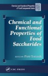 Chemical and Functional Properties of Food Saccharides (Chemical & Functional Properties of Food Components) - Piotr Tomasik