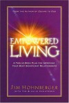 Empowered living: A twelve-week plan for improving your most significant relationships - Jim Hohnberger, Tim Canuteson, Julie Canuteson